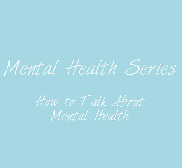 How to Talk About Mental Health
